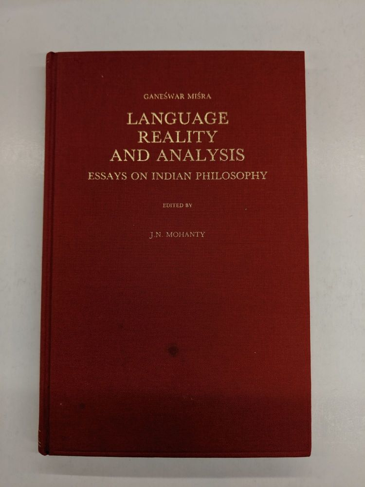 Language, Reality and Analysis: Essays on Indian Philosophy. Ganeswar Misra, J. N. Mohanty.