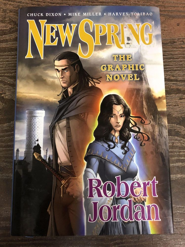 New Spring: The Graphic Novel (Robert Jordan's the Wheel of Time). Robert Jordan, Chuck Dixon.