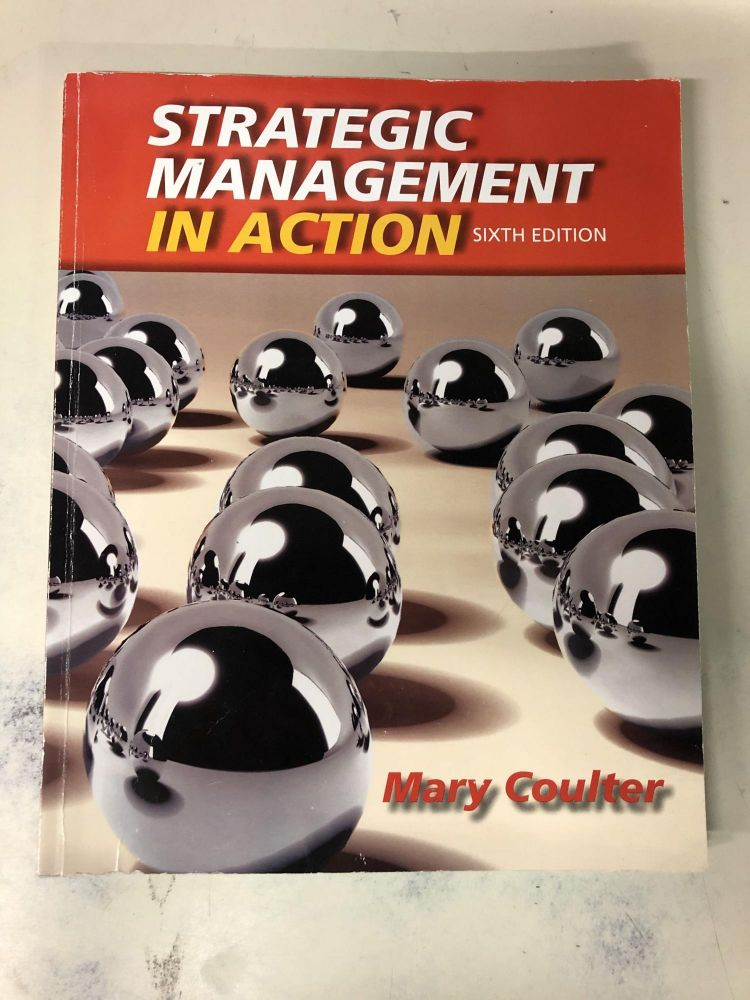 Strategic Management in Action. Mary A. Coulter.