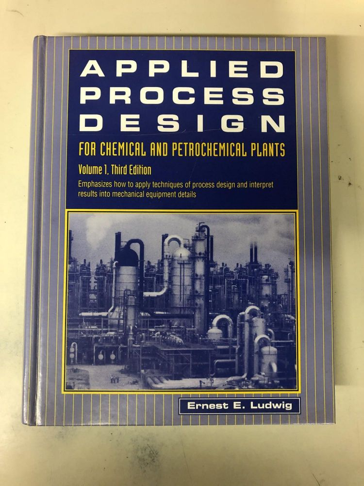Applied Process Design for Chemical and Petrochemical Plants: Volume 1. Ernest E. Ludwig.