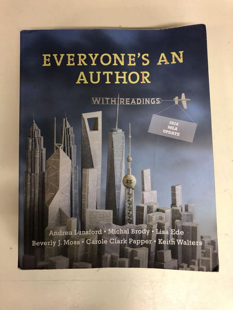 Everyone's an Author with Readings. Andrea Lunsford, Michal Brody, Lisa Ede, Beverly J. Moss, Carole Clark Papper, Keith Walters.