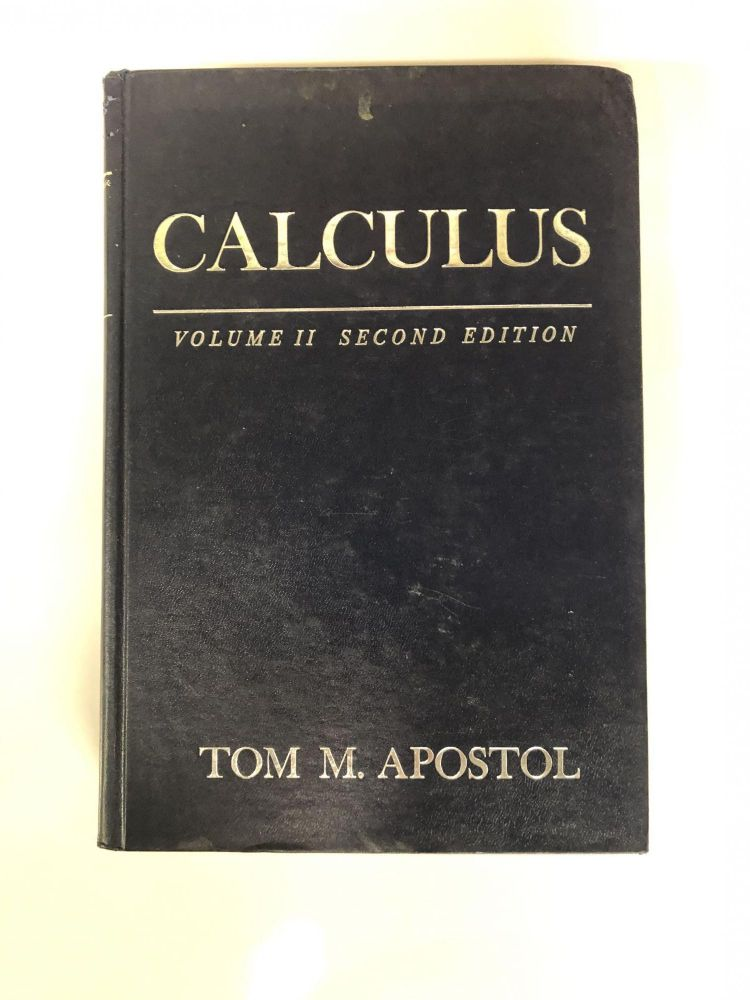 Calculus, Vol. 2: Multi-Variable Calculus and Linear Algebra with Applications to Differential Equations and Probability. Tom M. Apostol.