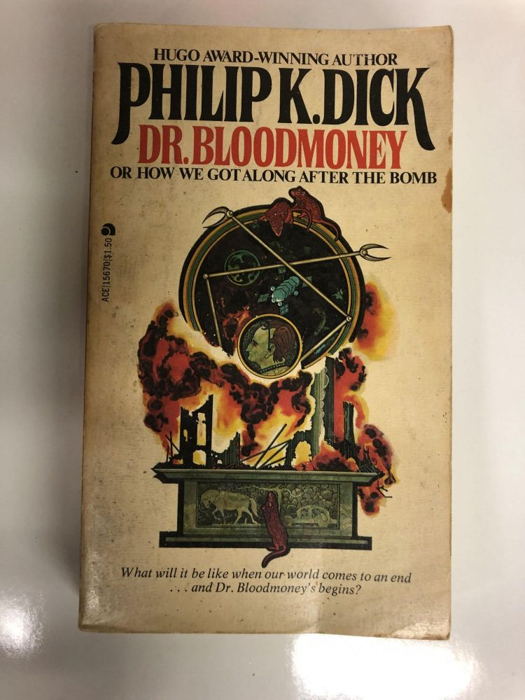 Dr. Bloodmoney or How We Got Along After the Bomb. Phillip K. Dick.