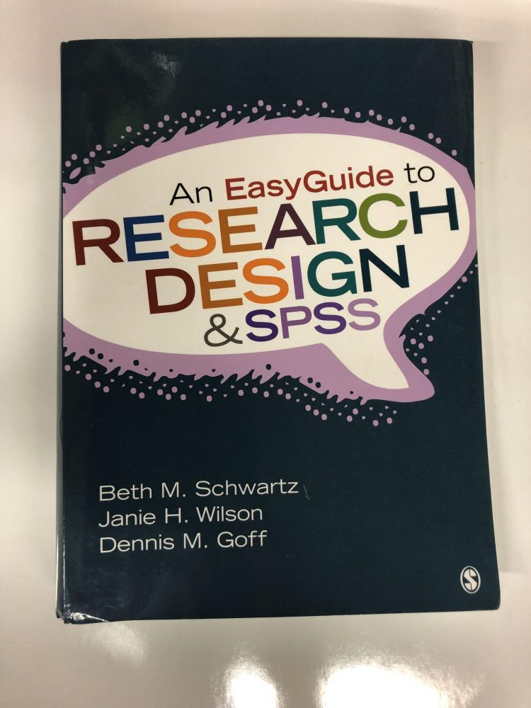 An EasyGuide to Research Design & SPSS (EasyGuide Series). Beth M. Schwartz.