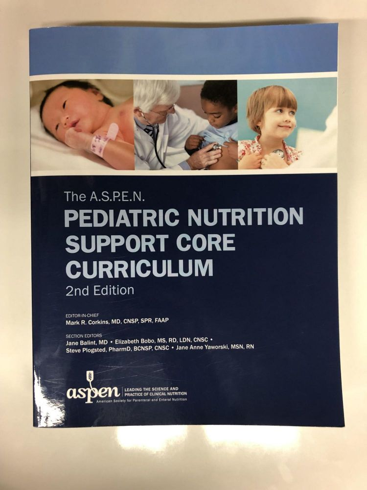 The A.S.P.E.N. Pediatric Nutrition Support Core Curriculum