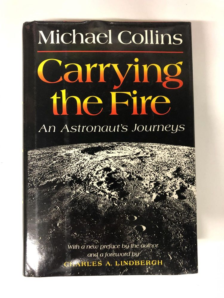 Carrying the Fire: An Astronaut's Journeys. Michael Collins.