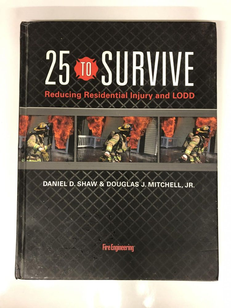 25 to Survive: Reducing Residential Injury and LODD. Doug Mitchell, Dan Shaw.