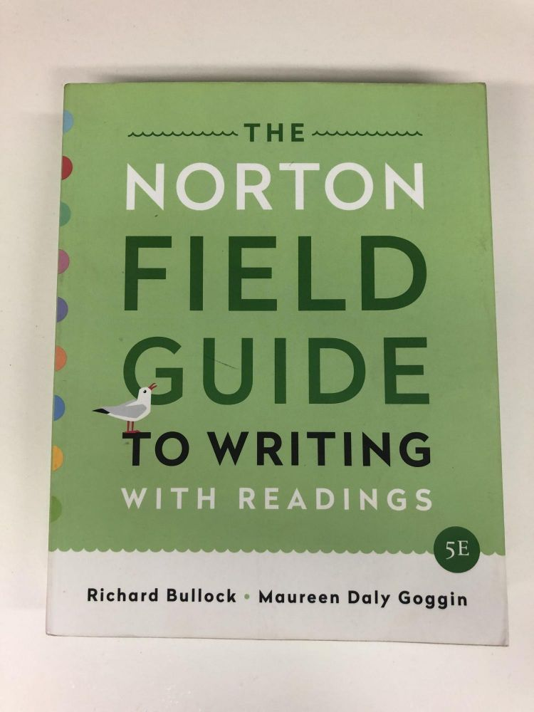 The Norton Field Guide to Writing: with Readings. Richard Bullock.