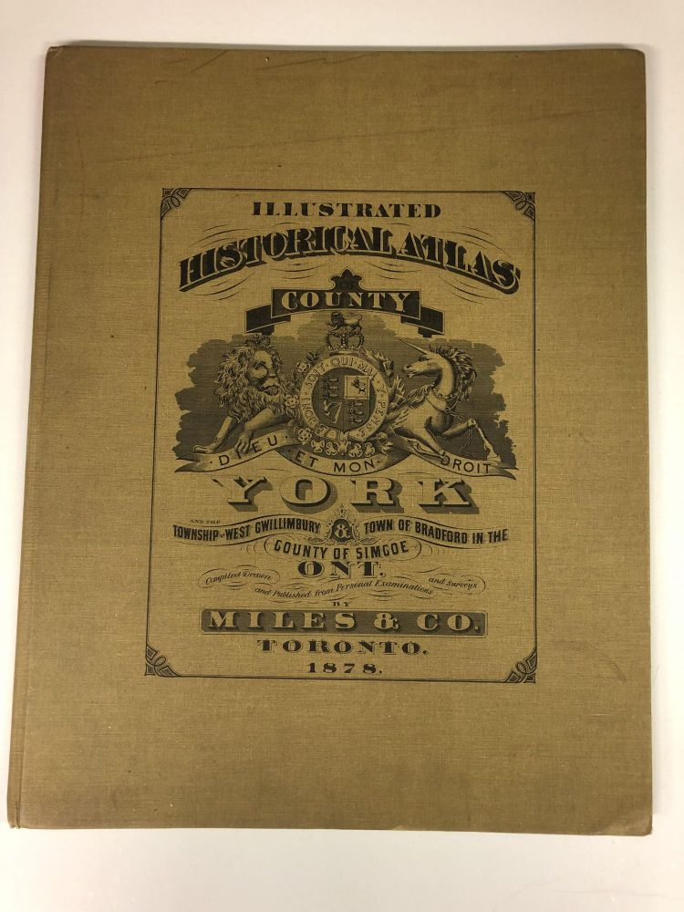 Illustrated Historical Atlas of the Counties of York, and the Township West Gwillimbury & Town of. Ross Cumming.