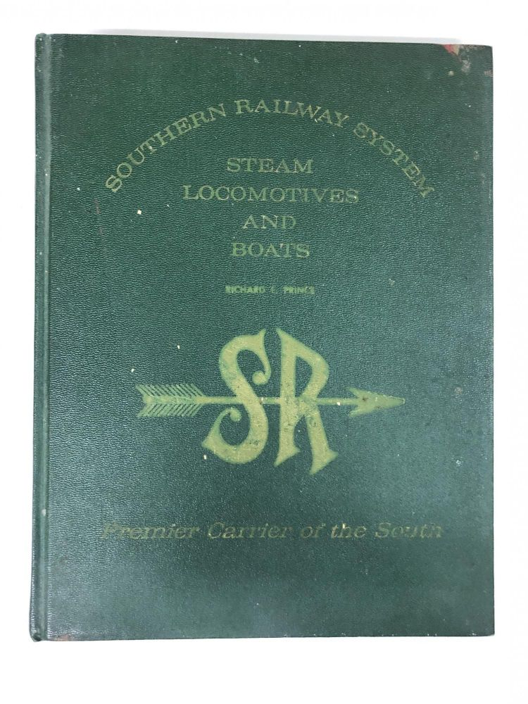 Southern Railway System Steam Locomotives and Boats. Richard E. Prince.