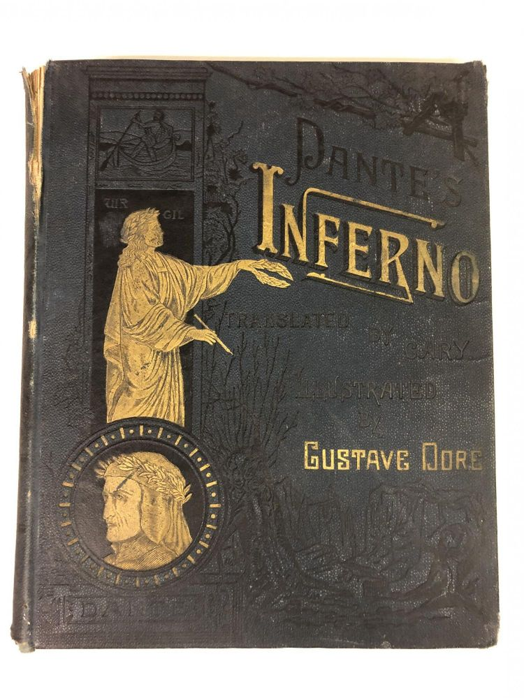 Dante's Inferno, From the Original of Dante Alighieri and Illustrated with the Designs of M. Gustave Dore - New Edition, with Critical and Explanatory Notes, Life of Dante, and Chronology. Dante Alighieri.