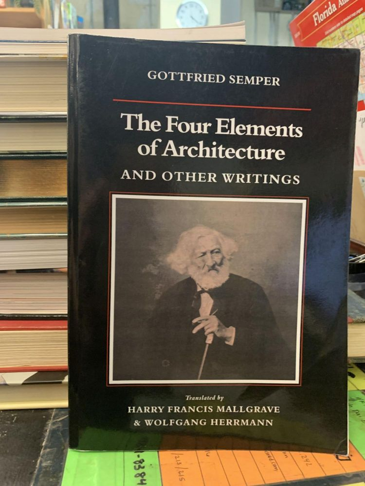The Four Elements of Architecture And Other Writings. Harry Francis Trans. Mallgrave, Wolfgang Hermann.