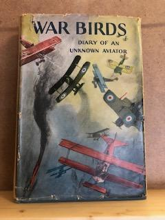 War Birds Diary of an Unknown Aviator. John Grider.