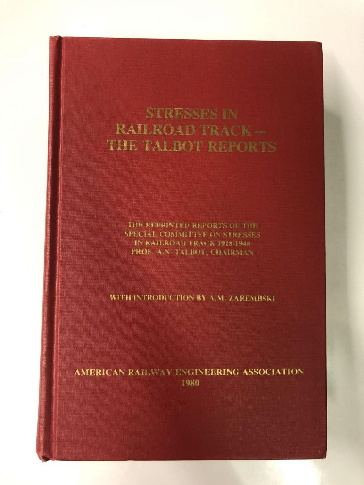 Stresses in Railroad Track-the Talbot Reports. A. N. Talbot, Ed.