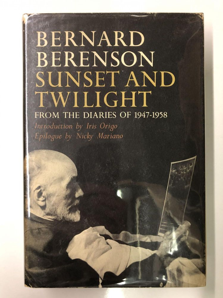 Sunset and Twilight: From the Diaries of 1947-1958. Bernard Berenson.