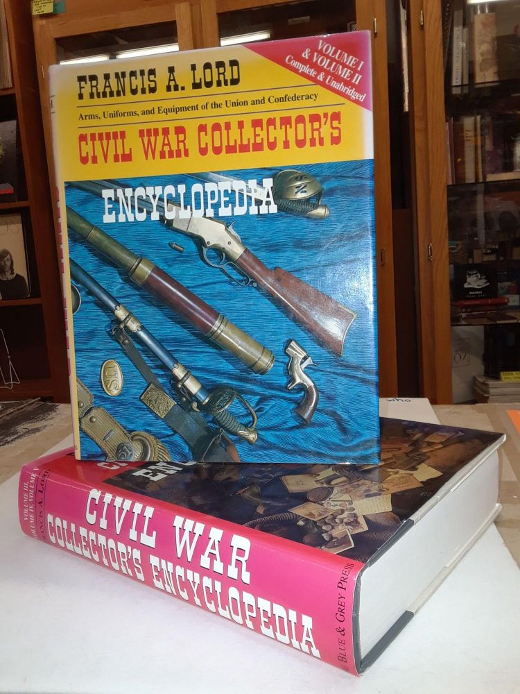 Civil War Collector's Encyclopedia. Francis A. Lord.