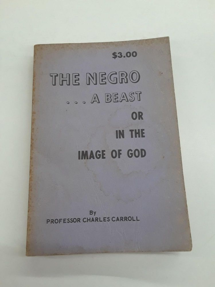 The Negro...A Beast or in the Image of God. Charles Carroll.