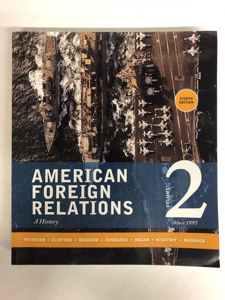 American Foreign Relations: Volume 2: Since 1895. Thomas Paterson.