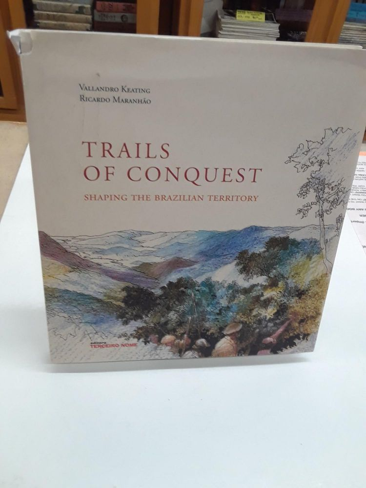 Trails Of Conquest. Vallandro Keating.