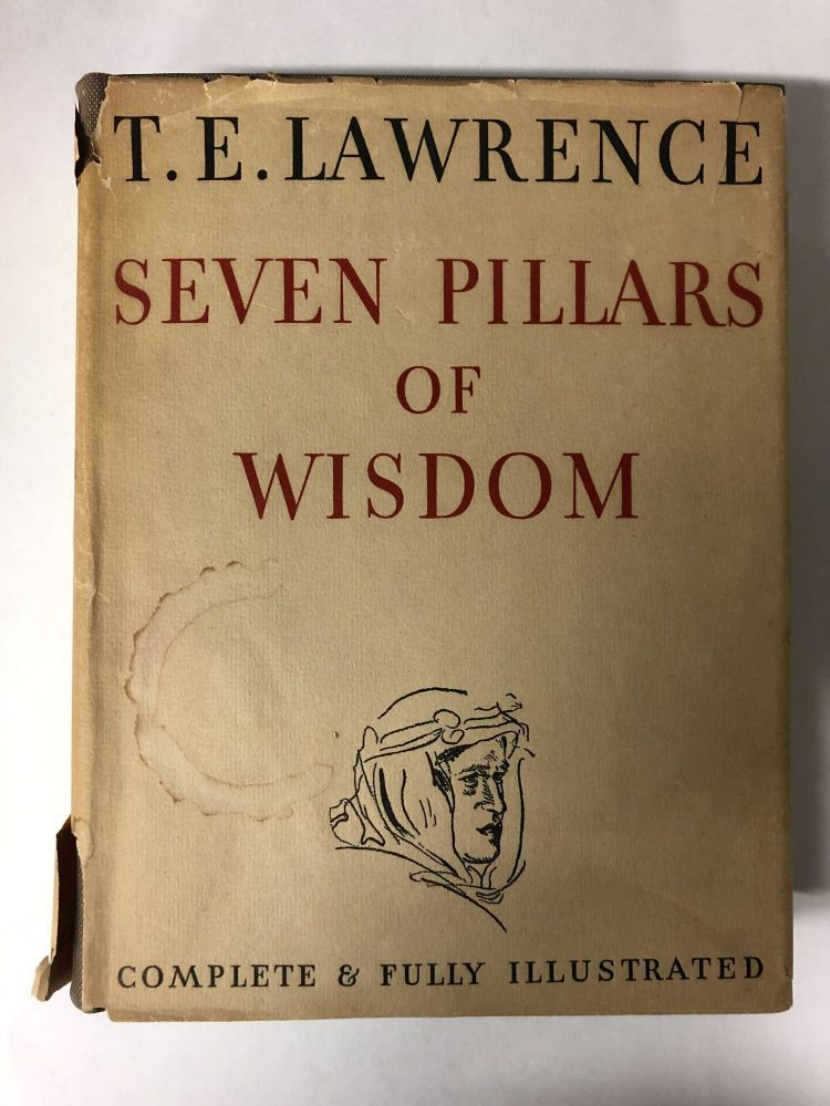 SEVEN PILLARS OF WISDOM Complete & Fully Illustrated. T. E. LAWRENCE.