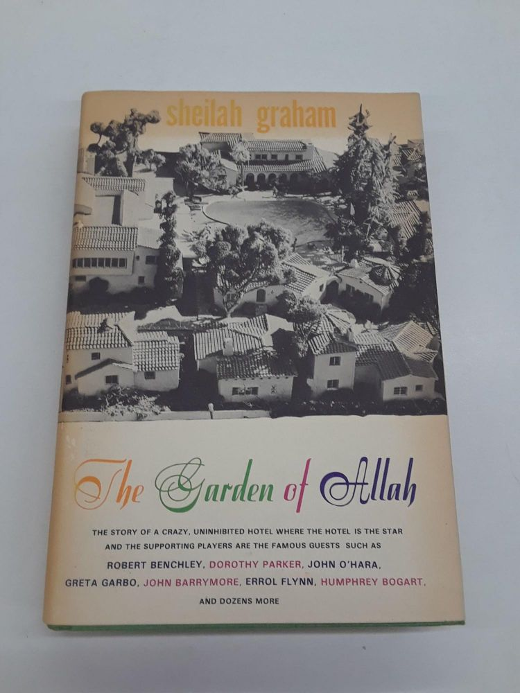 The Garden of Allah. Sheliah Graham.