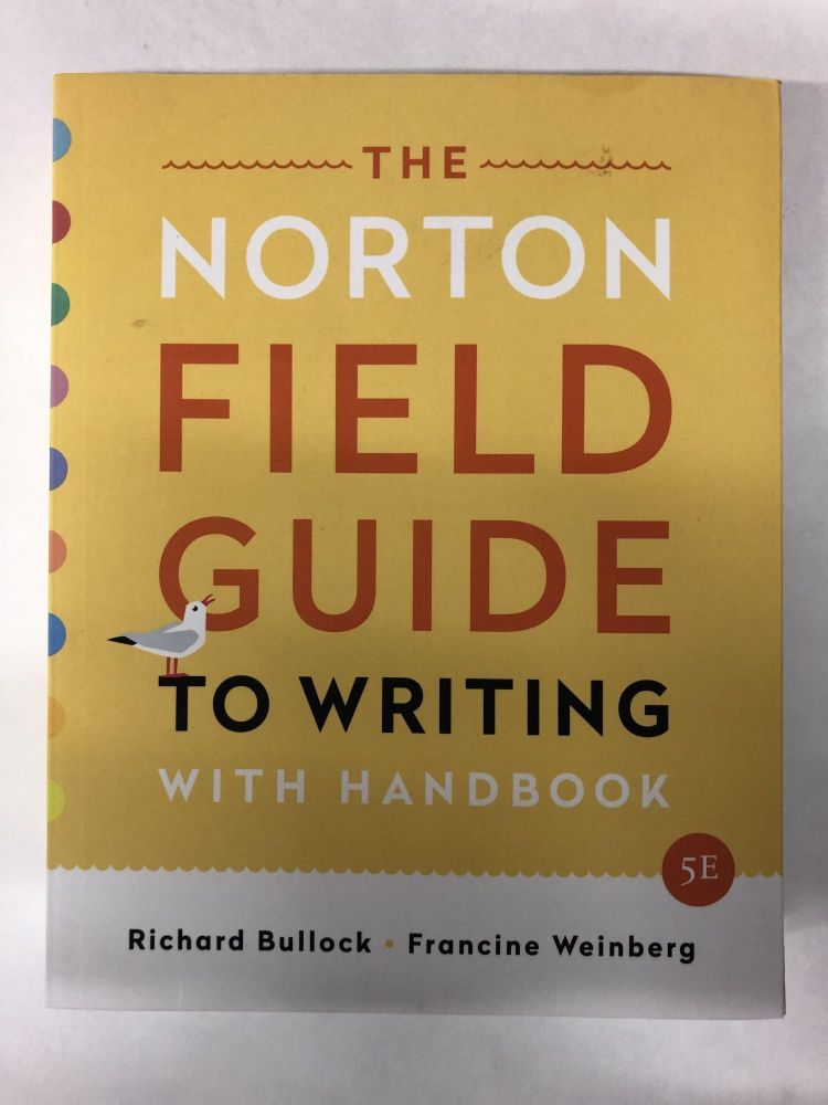 The Norton Field Guide to Writing: with Handbook (Fifth Edition). Richard Bullock.
