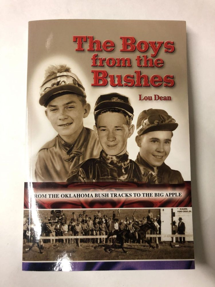 The Boys from the Bushes: From the Oklahoma Bush Tracks to the Big Apple. Lou Dean.