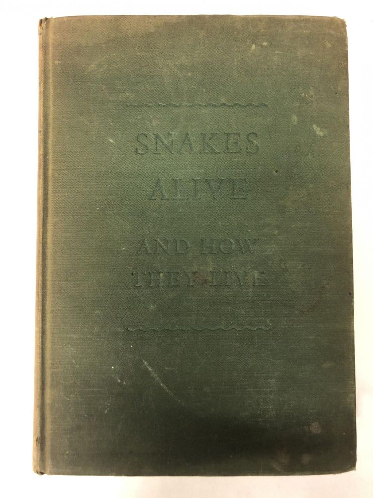 Snakes Alive: And How They Live. Clifford H. Pope.