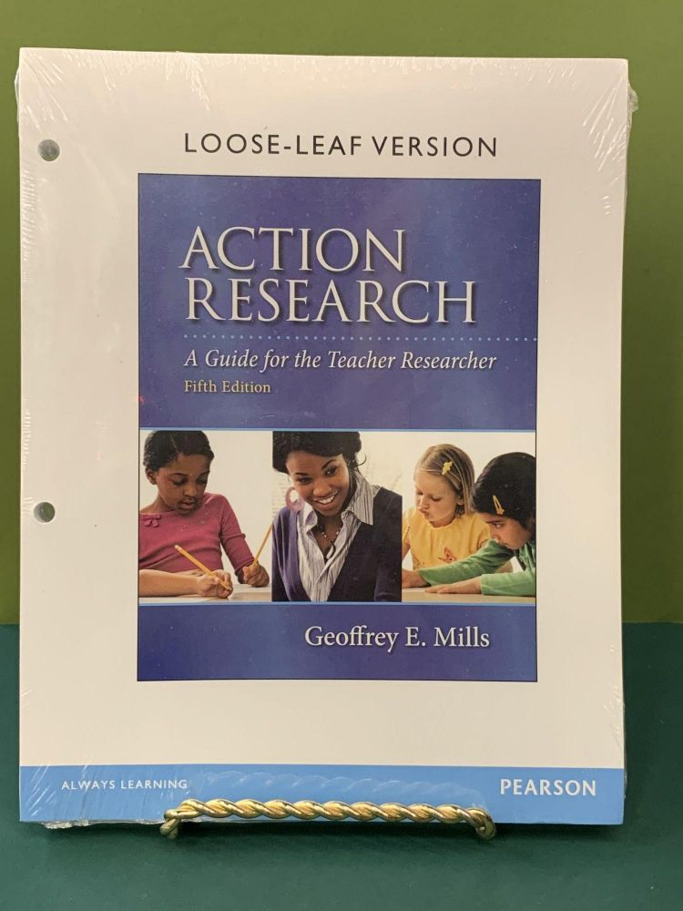 Action Research - A Guide for the Teacher Researcher. Geoffrey E. Mills.