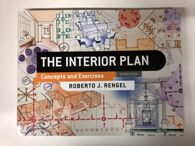 The Interior Plan: Concepts and Exercises. Roberto J. Rengel.