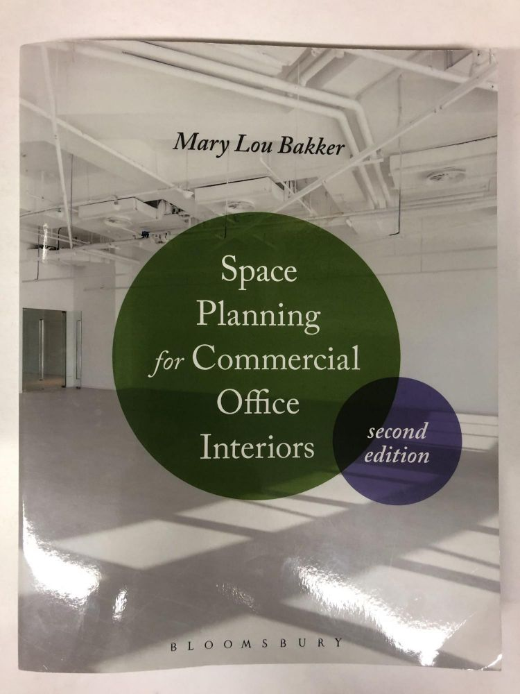 Space Planning for Commercial Office Interiors. Mary Lou Bakker.