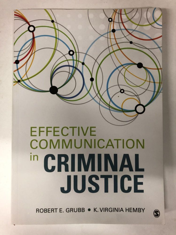 Effective Communication in Criminal Justice. Robert E. Grubb, K. Virginia Hemby, Skip.