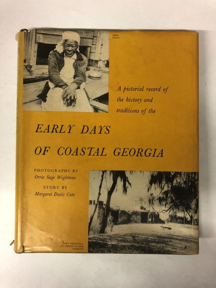Early Days of Coastal Georgia. Margaret Davis Cate, Orrin Sage Wightman.