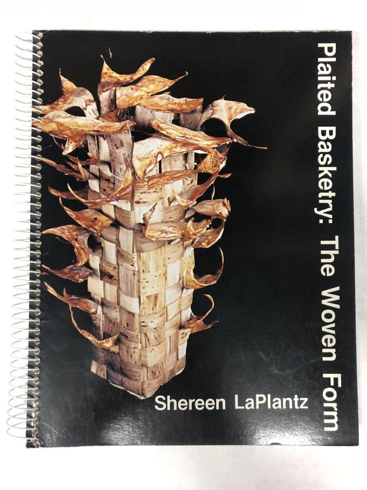 Plaited Basketry: The Woven Form. Shereen Laplantz.