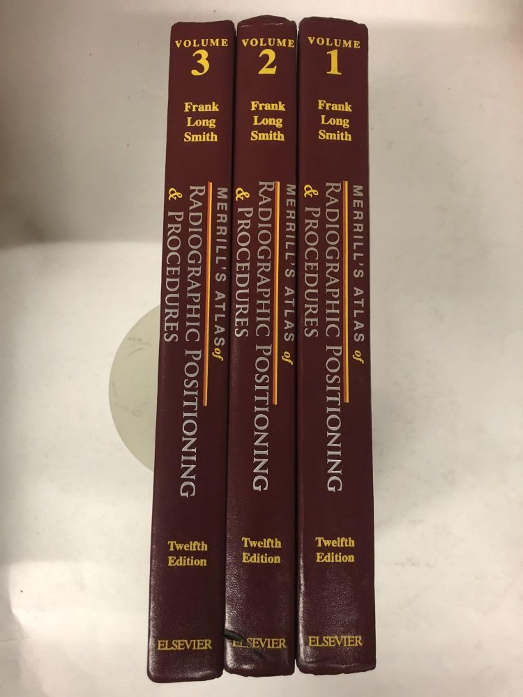 Merrill's Atlas of Radiographic Positioning and Procedures: 3-Volume Set. Eugene D. Frank.