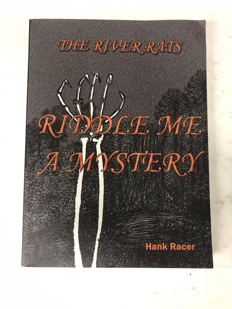Riddle Me a Mystery (River Rats). Hank Racer.