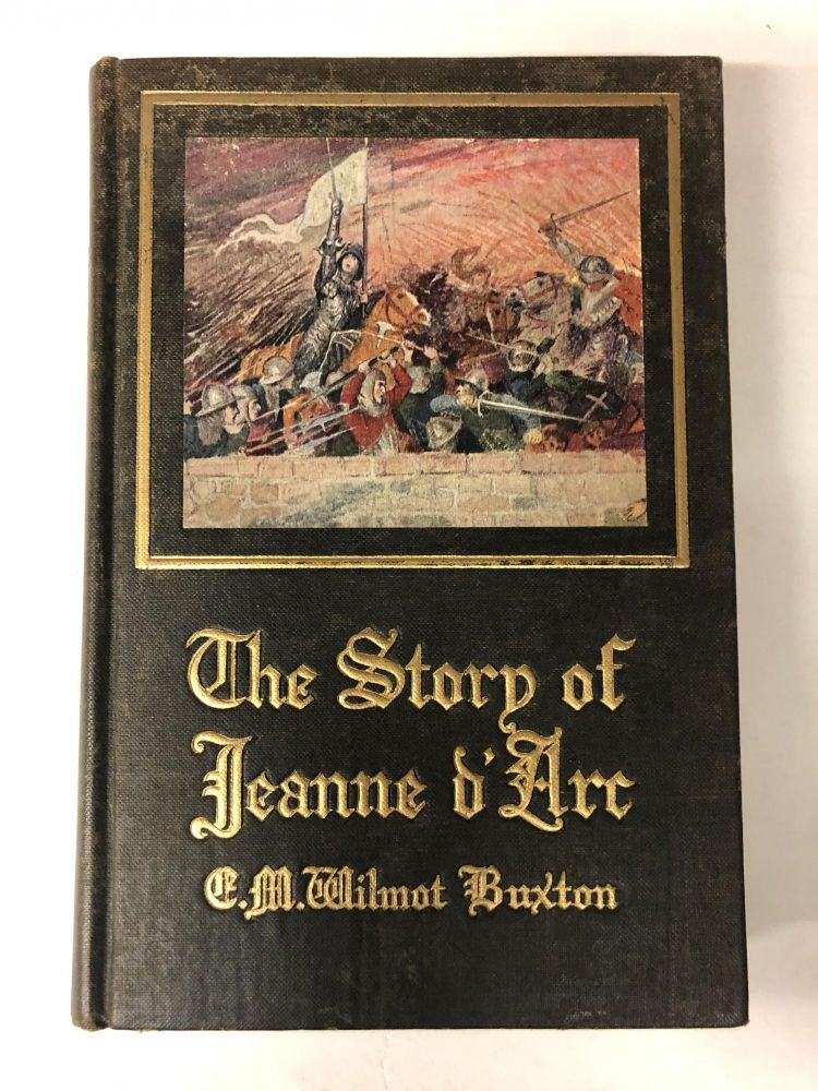 The Story of Jeanne D'Arc. E. M. Wilmot-Buxton.