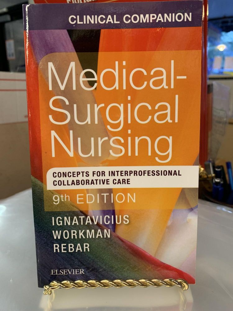 Medical-Surgical Nursing - Concepts for Interprofessional Collaborative Care (9th Edition). Donna D. Ignatavicius, Nicole M., Heimgartner, M. Linda, Workman, Winkelman, Chris.