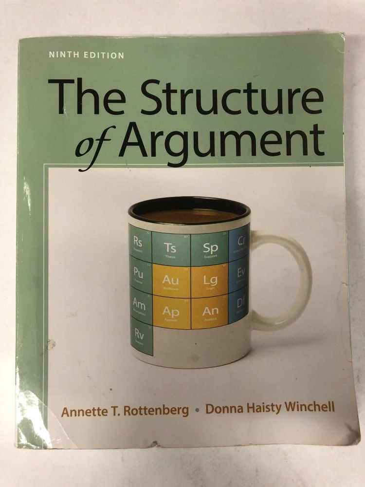 The Structure of Argument. Annette T. Rottenberg, Donna Haisty Winchell.