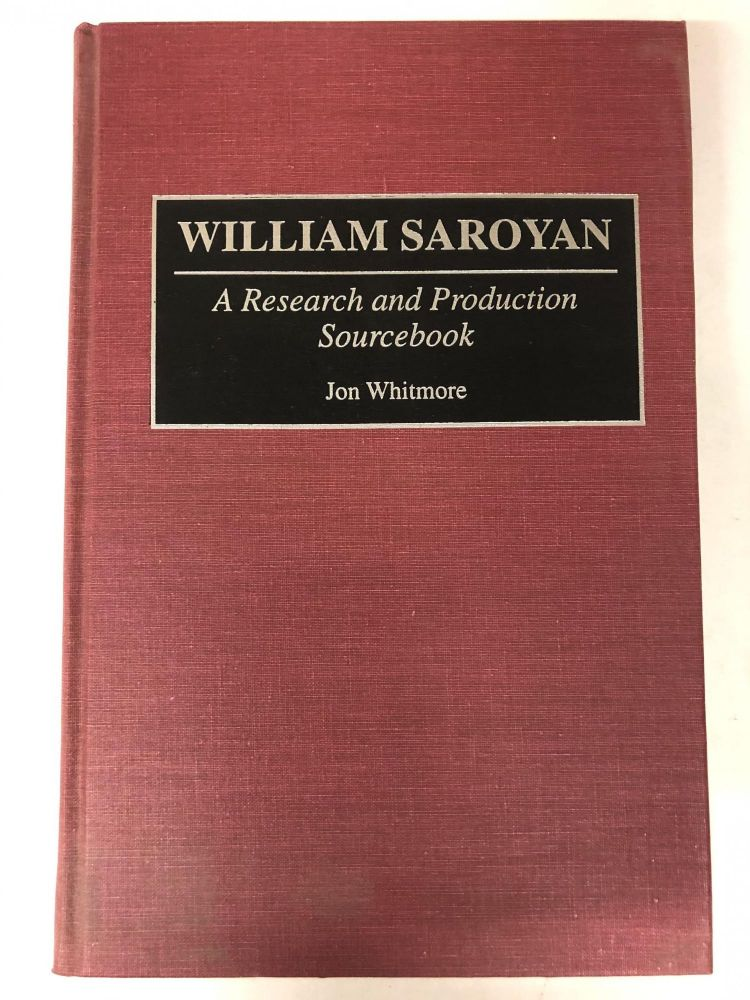 William Saroyan: A Research and Production Sourcebook. Jon Whitmore.