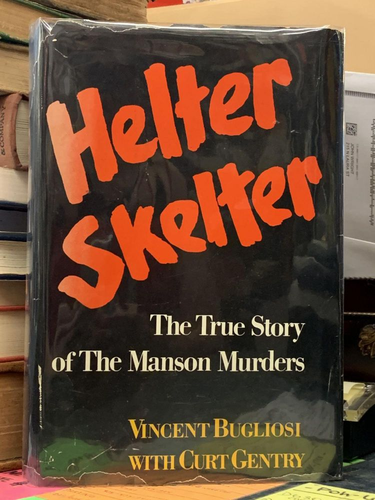 Helter Skelter - The True Story of The Manson Murders. Vincent Bugliosi, Curt Gentry.