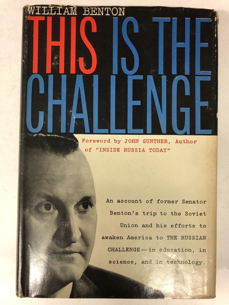This is the challenge;: The Benton reports of 1956-1958 on the nature of the Soviet threat. William Benton.