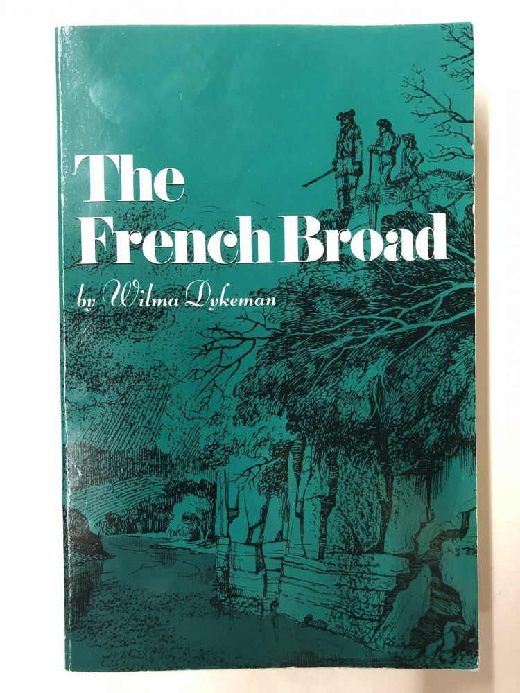 The French Broad. Wilma Dykeman.