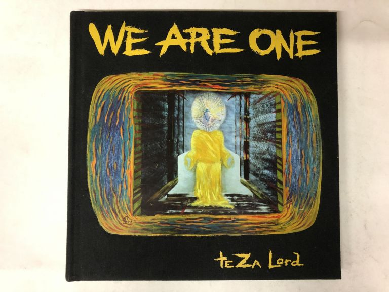 WE ARE ONE. teZa Lord.