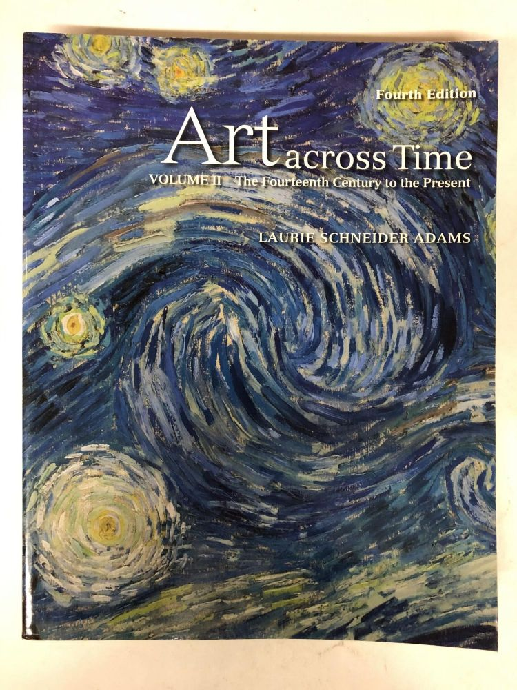Art Across Time, Vol. 2: The Fourteenth Century to the Present, 4th Edition. Laurie Schneider Adams.