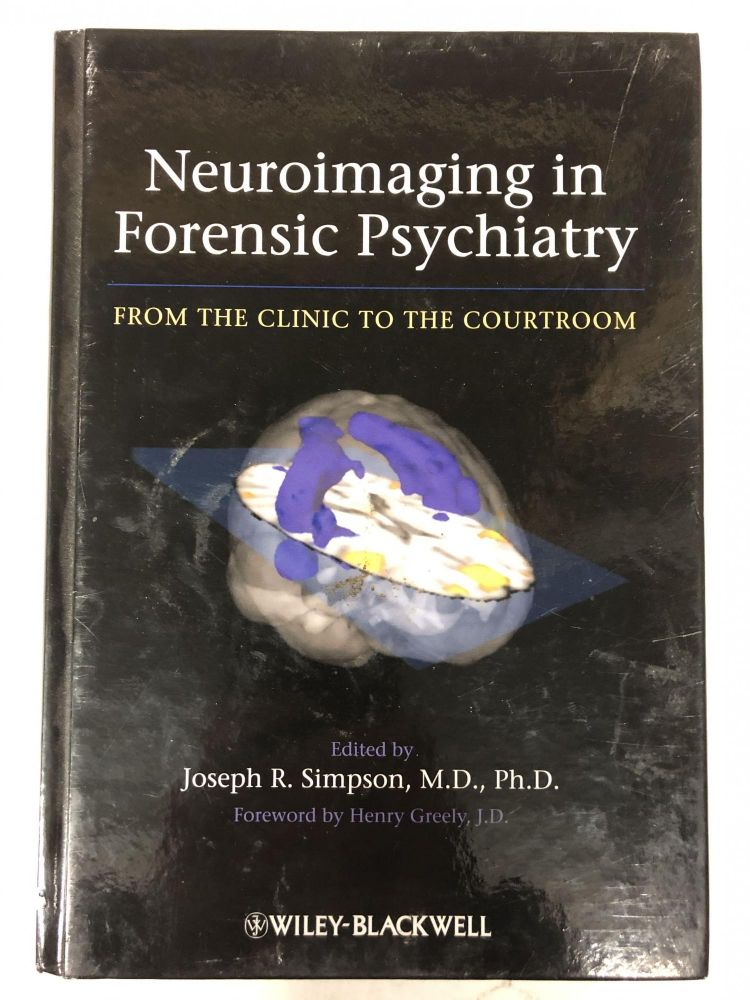 Neuroimaging in Forensic Psychiatry: From the Clinic to the Courtroom. Joseph R. Simpson.