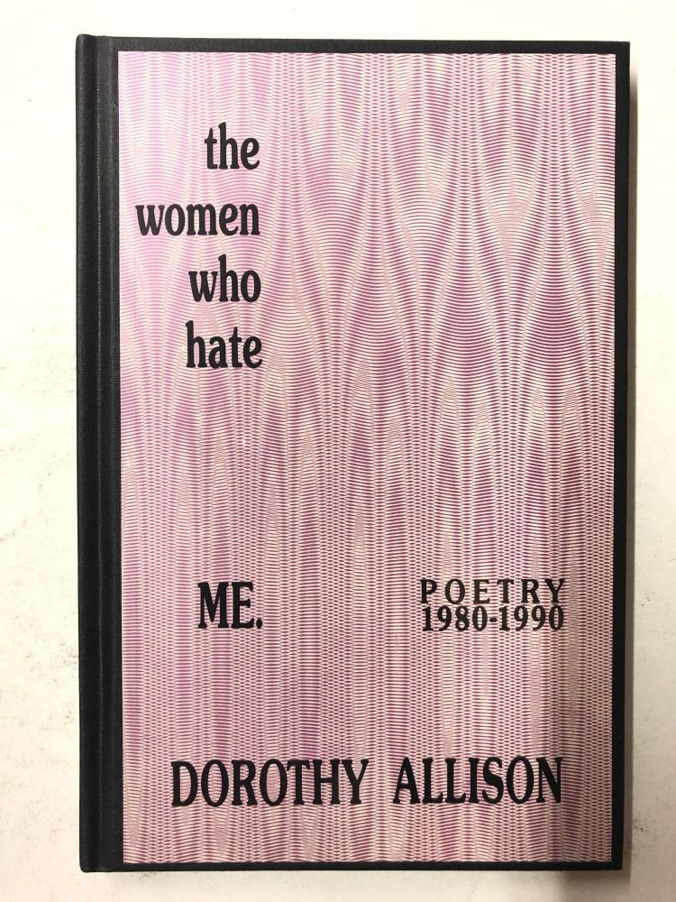 The Women Who Hate Me: Poetry 1980-1990. Dorothy Allison.