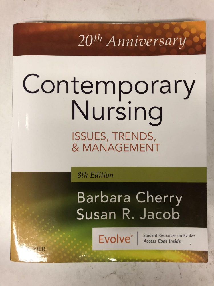 Contemporary Nursing: Issues, Trends, & Management: 20th Anniversary. Barbara Cherry, R. N., Susan R. Jacob, Ph D.
