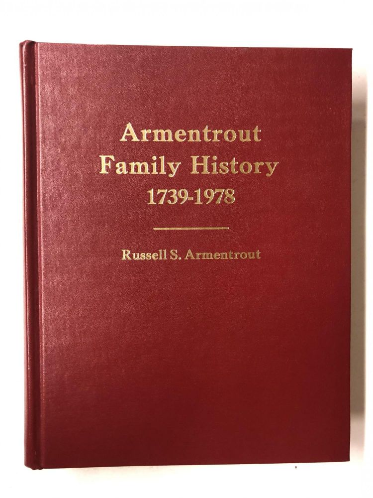 Armentrout family history, 1739-1978. Russell S. Armentrout.