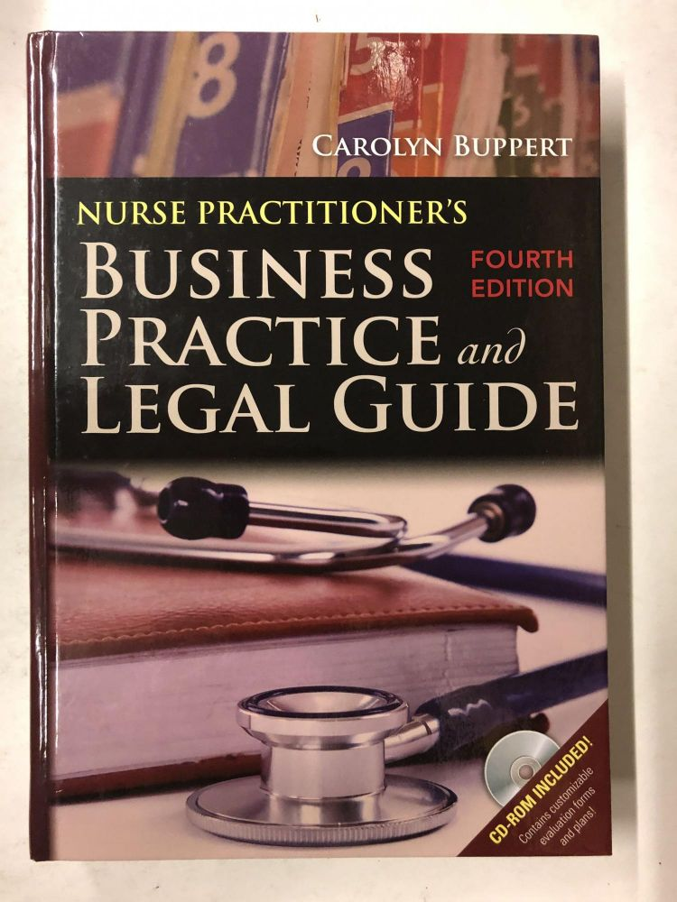 Nurse Practitioner's Business Practice And Legal Guide. Carolyn Buppert.